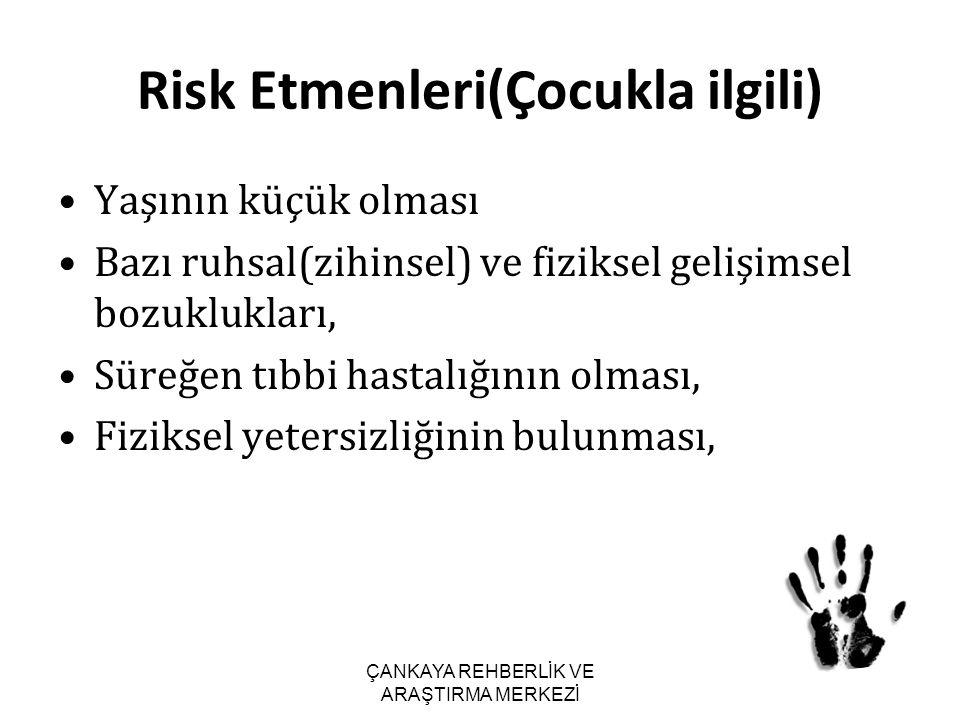 Risk Etmenleri(Çocukla ilgili)