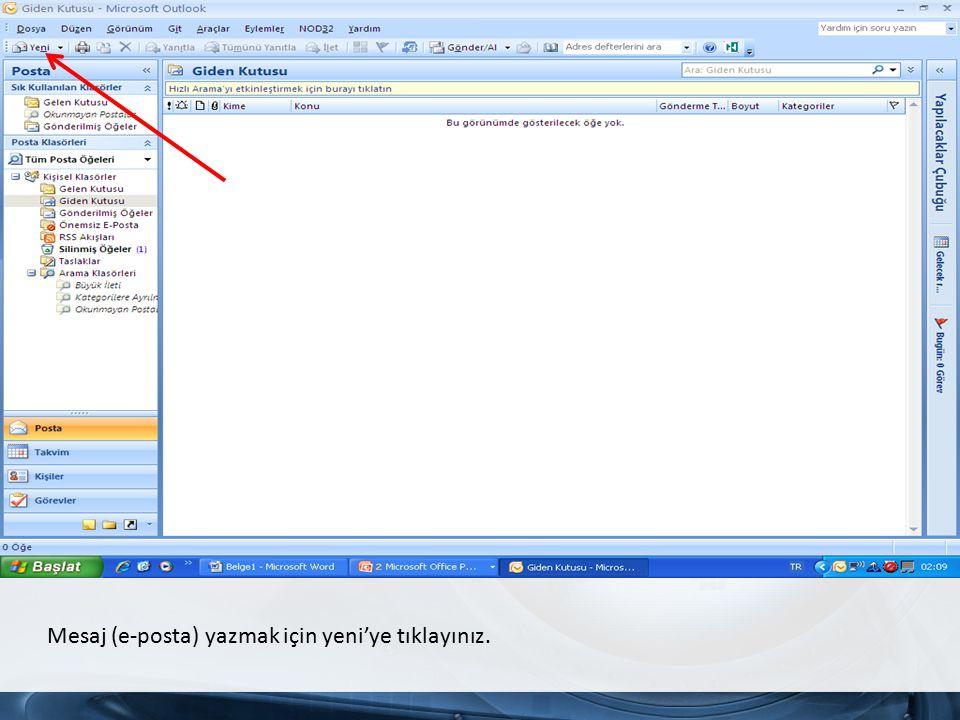 Mesaj (e-posta) yazmak için yeni'ye tıklayınız.
