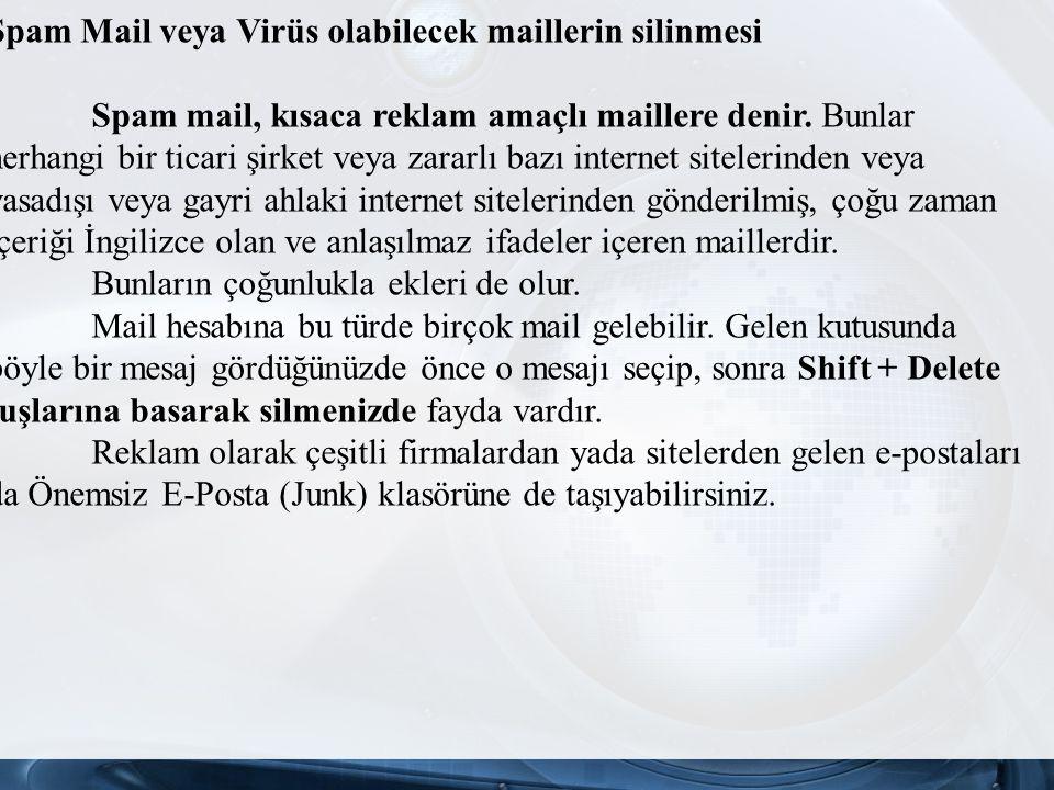 Spam Mail veya Virüs olabilecek maillerin silinmesi