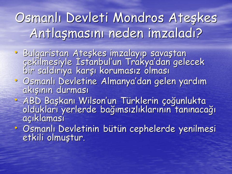 Osmanlı Devleti Mondros Ateşkes Antlaşmasını neden imzaladı