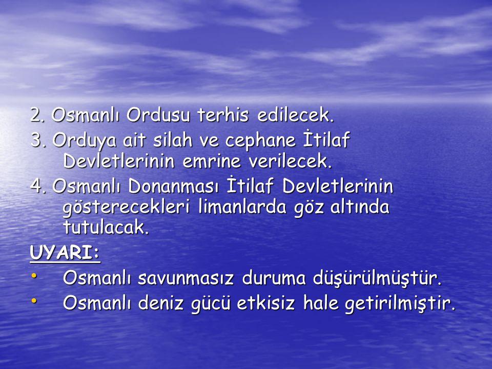 2. Osmanlı Ordusu terhis edilecek.