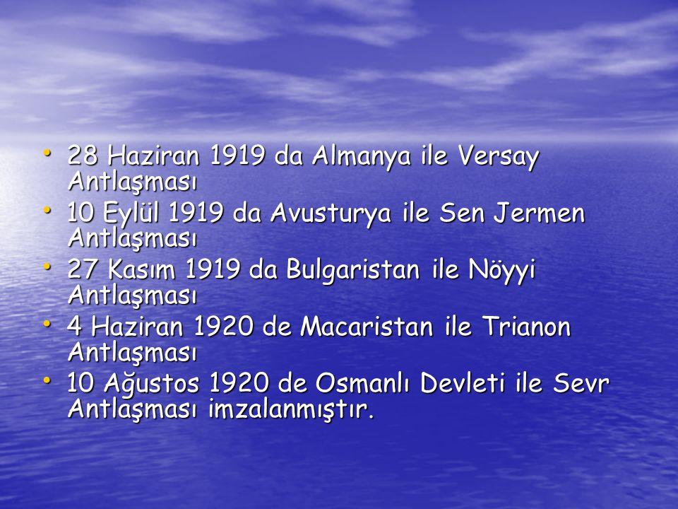 28 Haziran 1919 da Almanya ile Versay Antlaşması