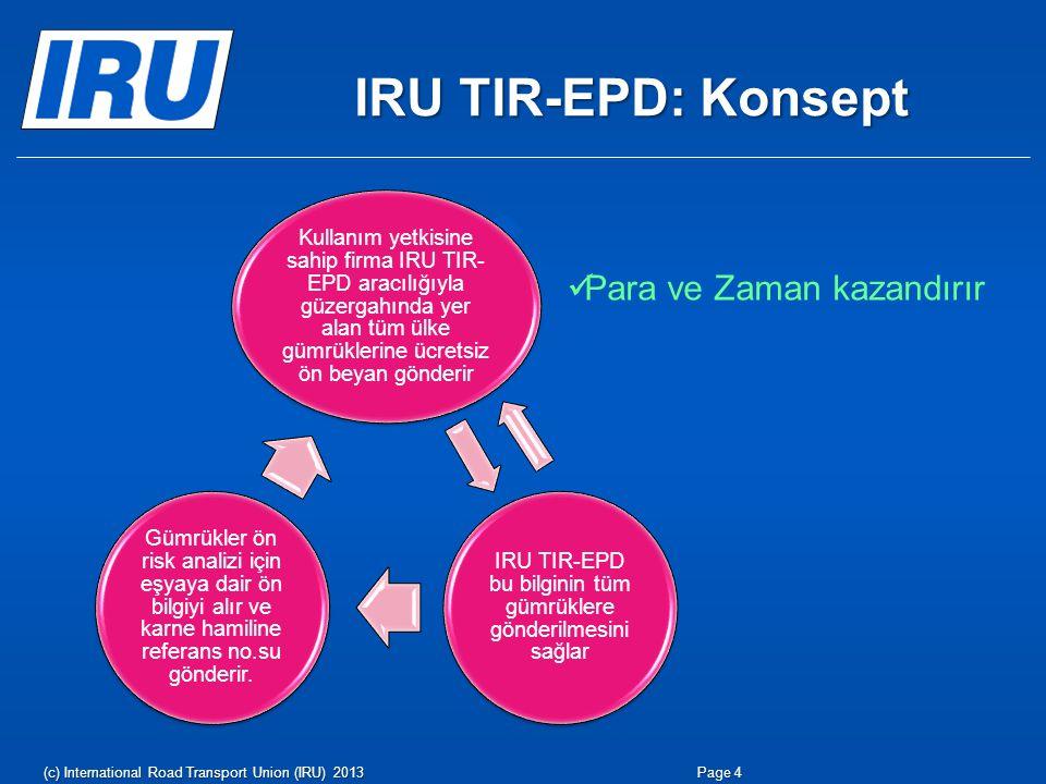 IRU TIR-EPD bu bilginin tüm gümrüklere gönderilmesini sağlar