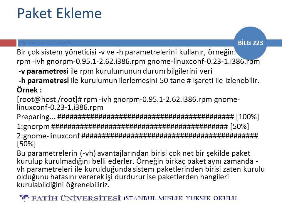 Paket Ekleme Bir çok sistem yöneticisi -v ve -h parametrelerini kullanır, örneğin:
