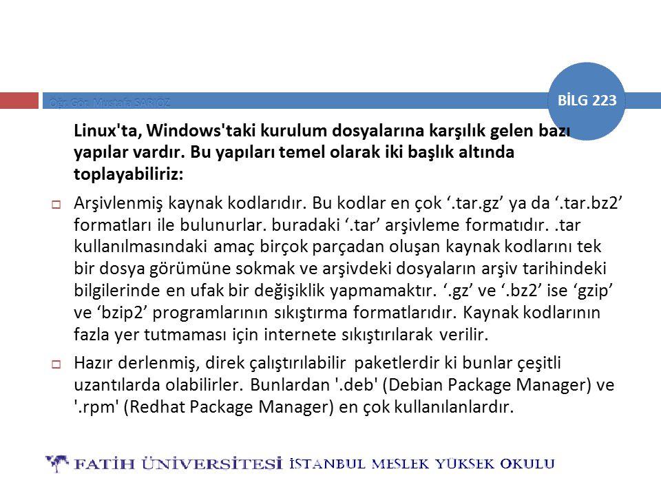 Linux ta, Windows taki kurulum dosyalarına karşılık gelen bazı yapılar vardır. Bu yapıları temel olarak iki başlık altında toplayabiliriz: