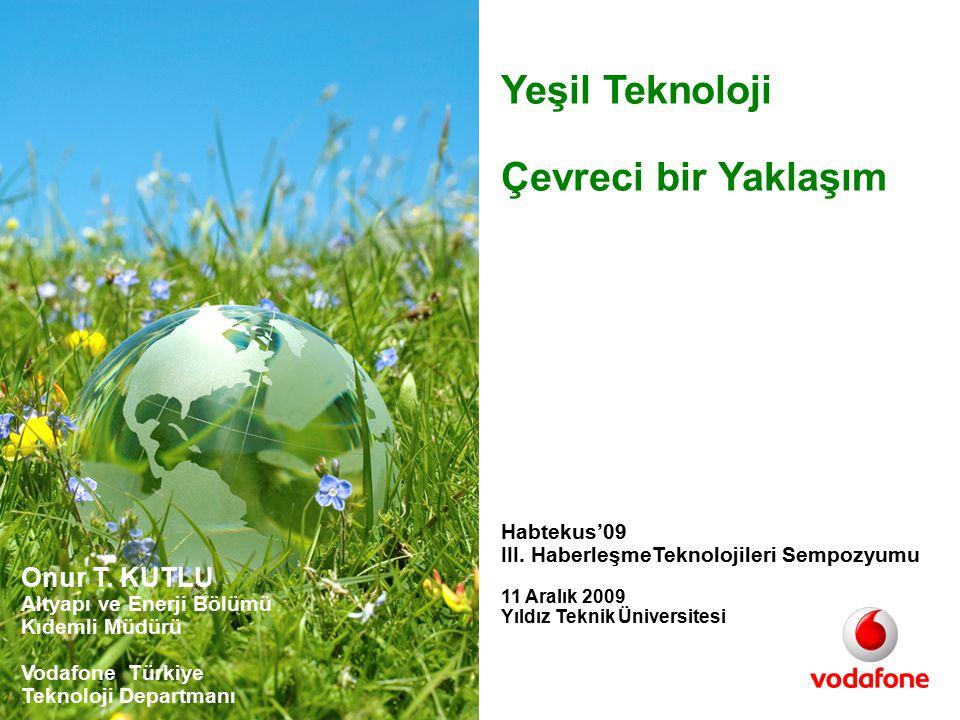 Yeşil Teknoloji Çevreci bir Yaklaşım Onur T. KUTLU Habtekus'09