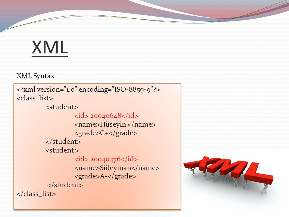 XML XML Syntax < xml version= 1.0 encoding= ISO-8859-9 >