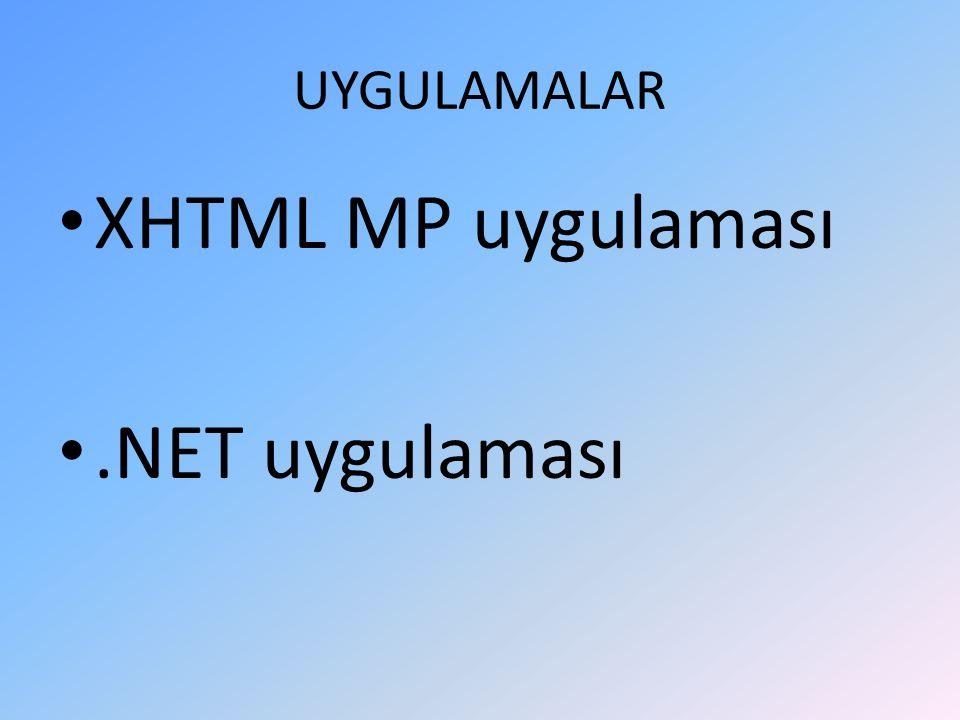 UYGULAMALAR XHTML MP uygulaması .NET uygulaması