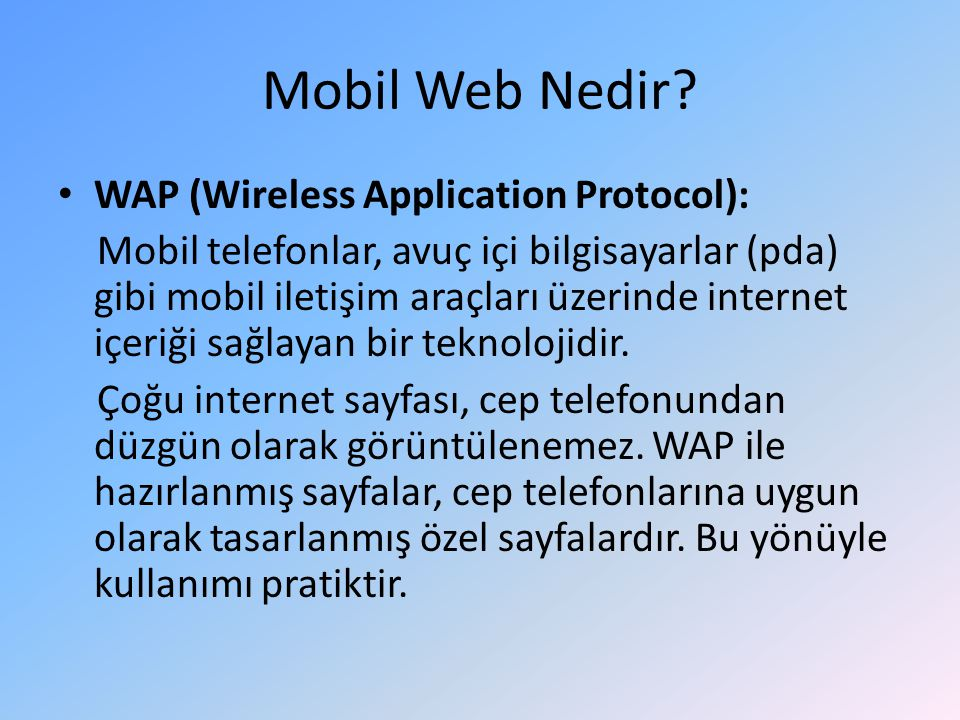 Mobil Web Nedir WAP (Wireless Application Protocol):