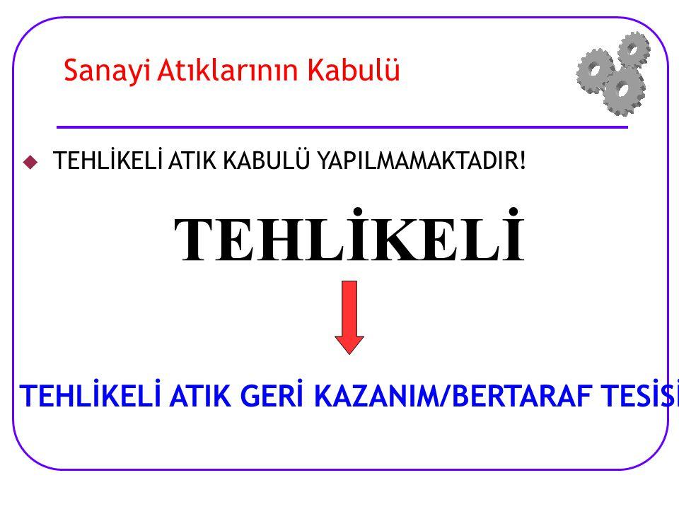 TEHLİKELİ ATIK GERİ KAZANIM/BERTARAF TESİSİ