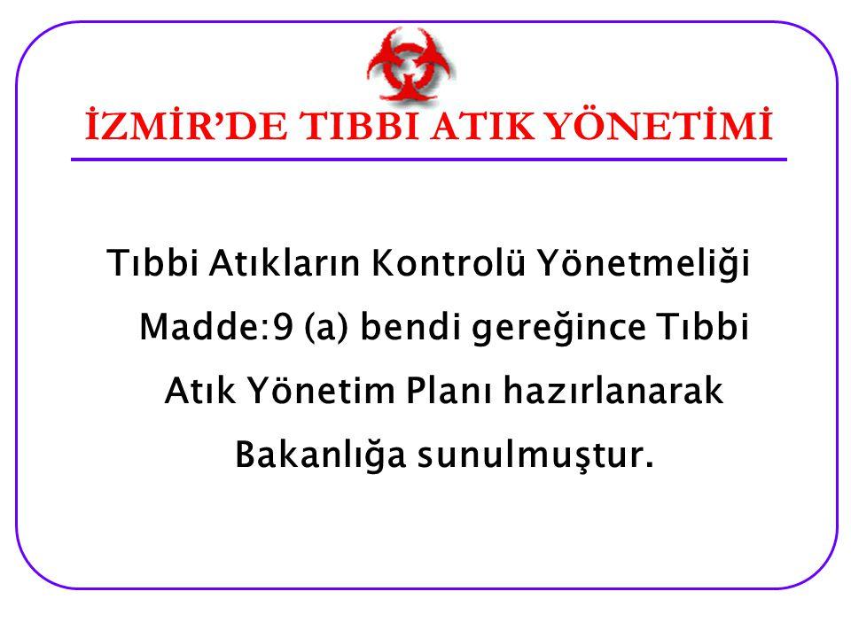 İZMİR'DE TIBBİ ATIK YÖNETİMİ