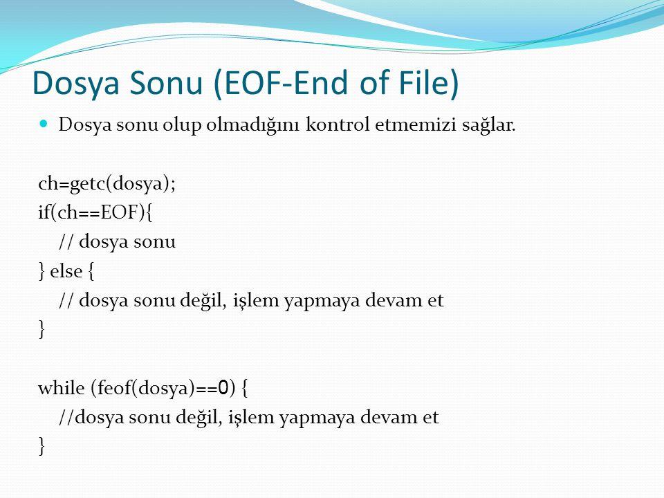 Dosya Sonu (EOF-End of File)