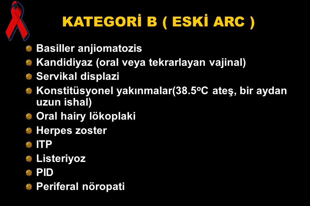 KATEGORİ B ( ESKİ ARC ) Basiller anjiomatozis