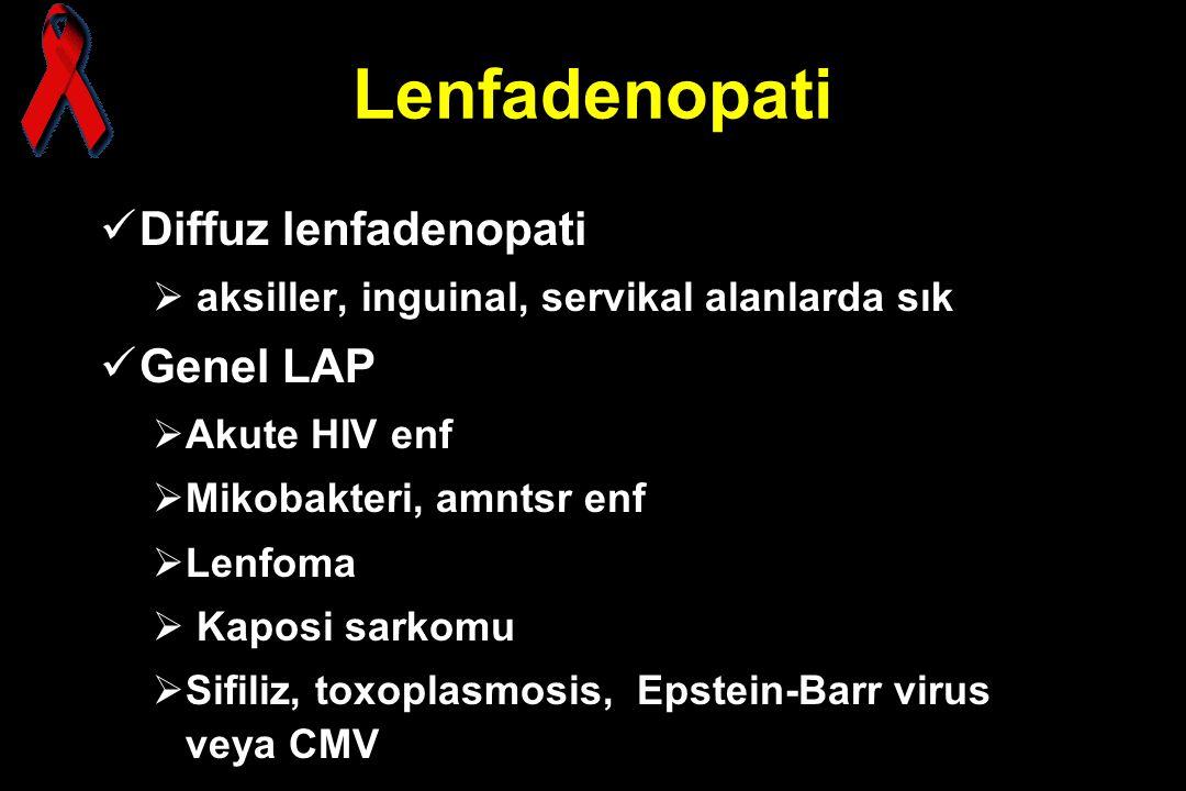 Lenfadenopati Diffuz lenfadenopati Genel LAP