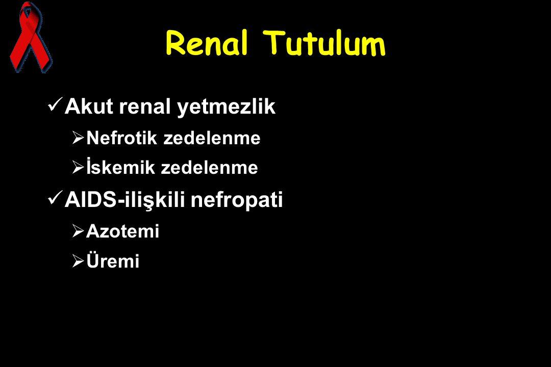 Renal Tutulum Akut renal yetmezlik AIDS-ilişkili nefropati