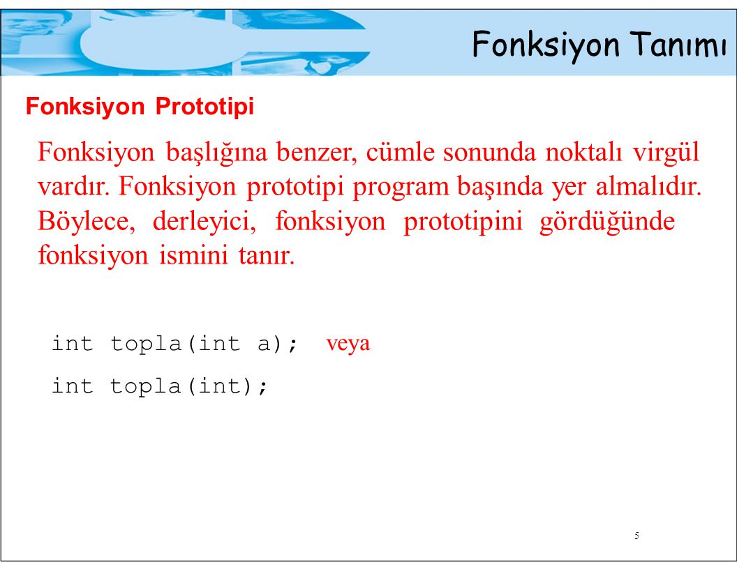 Fonksiyon Tanımı Fonksiyon Prototipi.