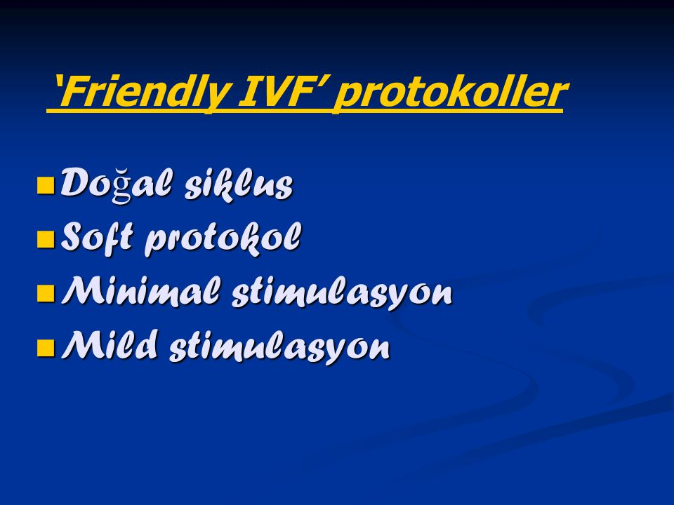 'Friendly IVF' protokoller