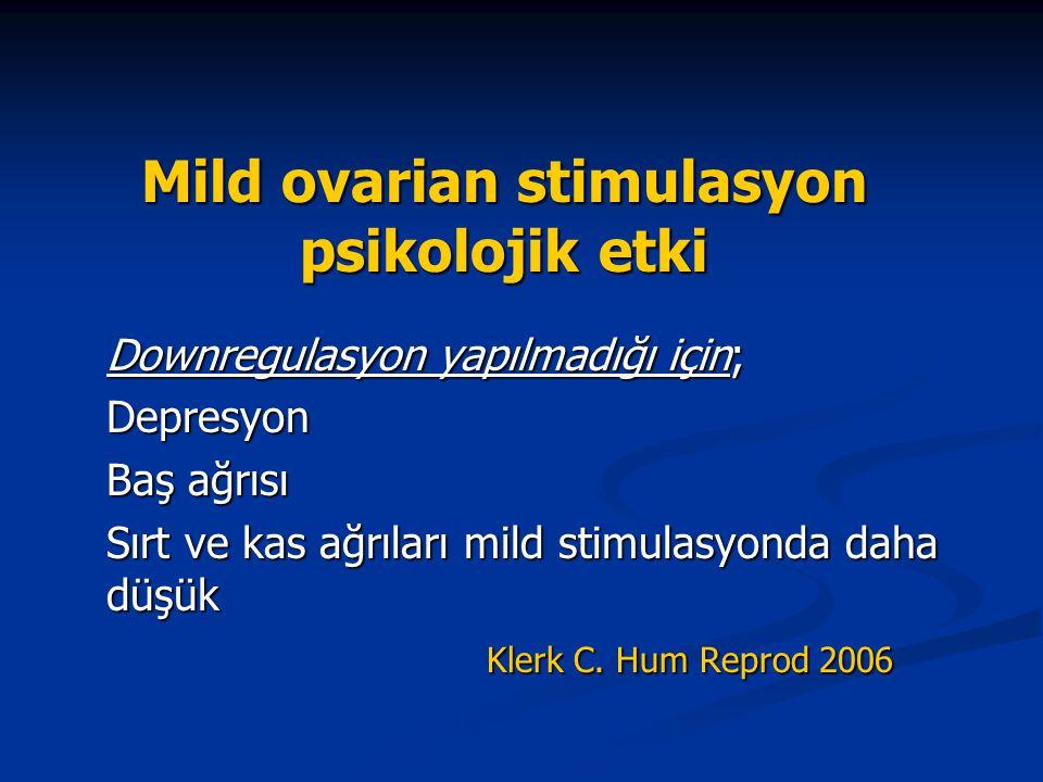 Mild ovarian stimulasyon psikolojik etki
