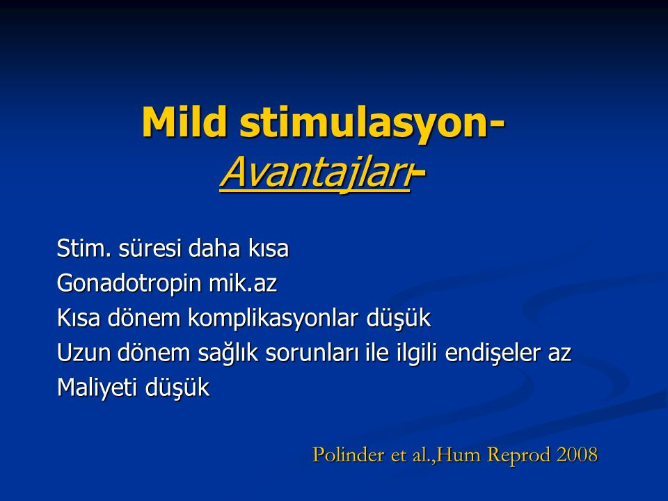 Mild stimulasyon-Avantajları-
