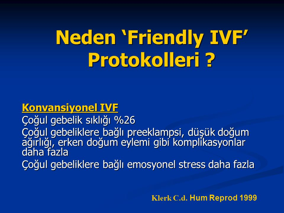 Neden 'Friendly IVF' Protokolleri