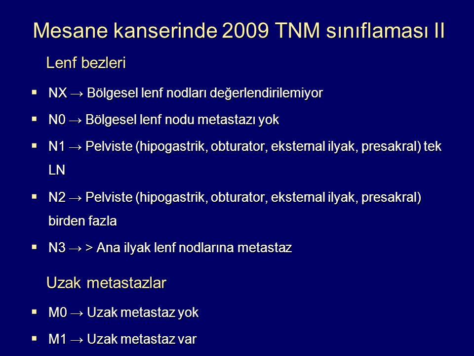 Mesane kanserinde 2009 TNM sınıflaması II