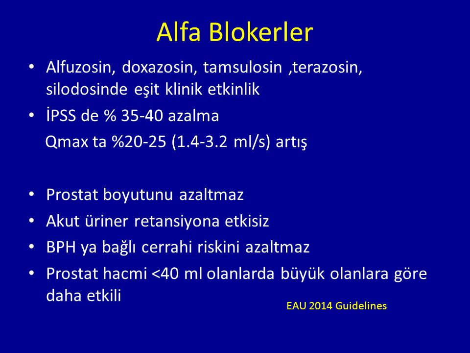 Alfa Blokerler Alfuzosin, doxazosin, tamsulosin ,terazosin, silodosinde eşit klinik etkinlik. İPSS de % 35-40 azalma.