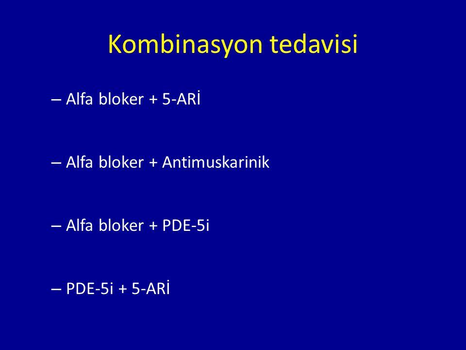 Kombinasyon tedavisi Alfa bloker + 5-ARİ Alfa bloker + Antimuskarinik