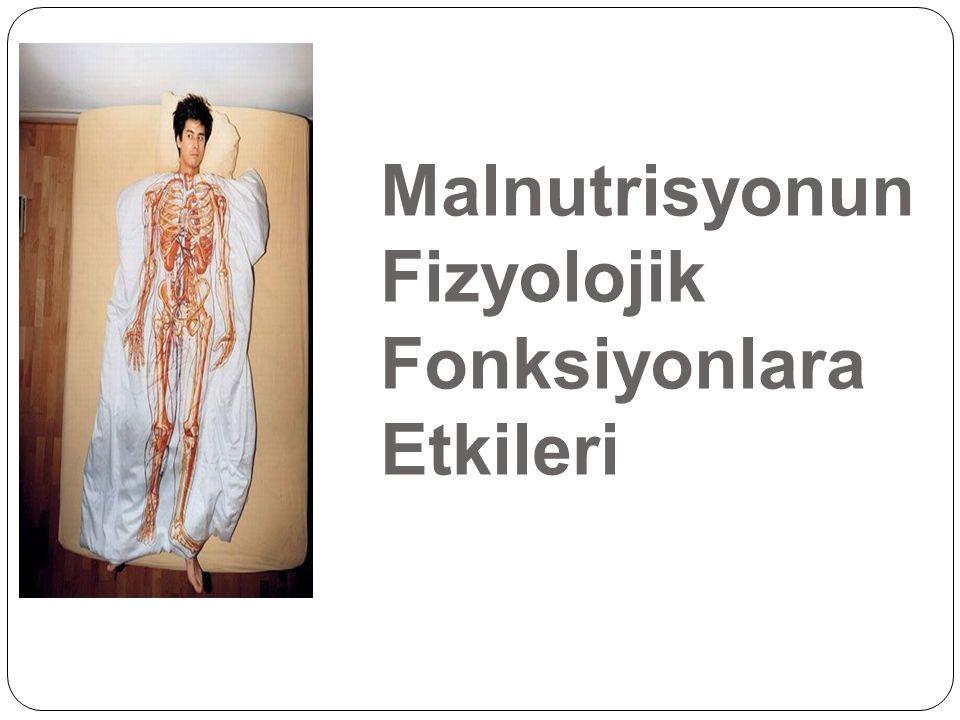 Malnutrisyonun Fizyolojik Fonksiyonlara Etkileri