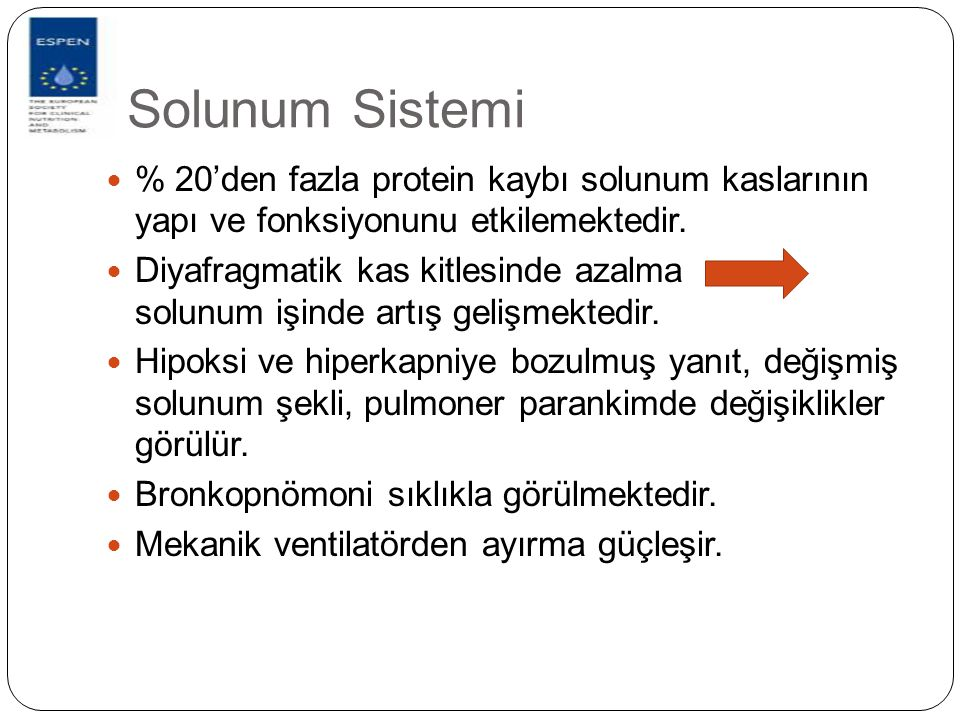 Solunum Sistemi % 20'den fazla protein kaybı solunum kaslarının yapı ve fonksiyonunu etkilemektedir.