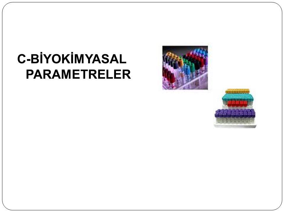 C-BİYOKİMYASAL PARAMETRELER