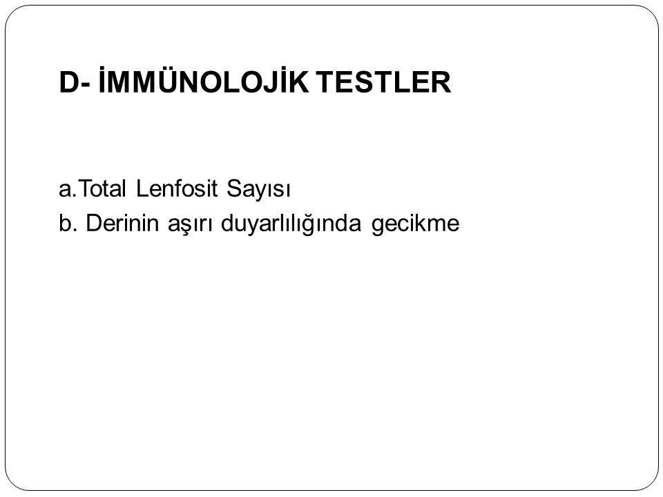 D- İMMÜNOLOJİK TESTLER