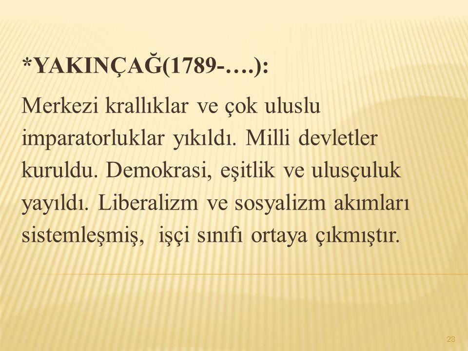 *YAKINÇAĞ(1789-….):