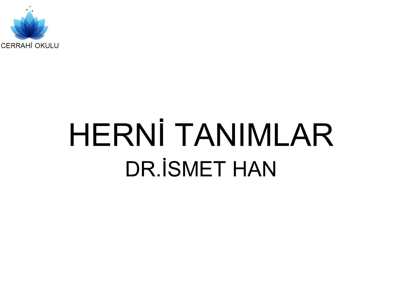 HERNİ TANIMLAR DR.İSMET HAN