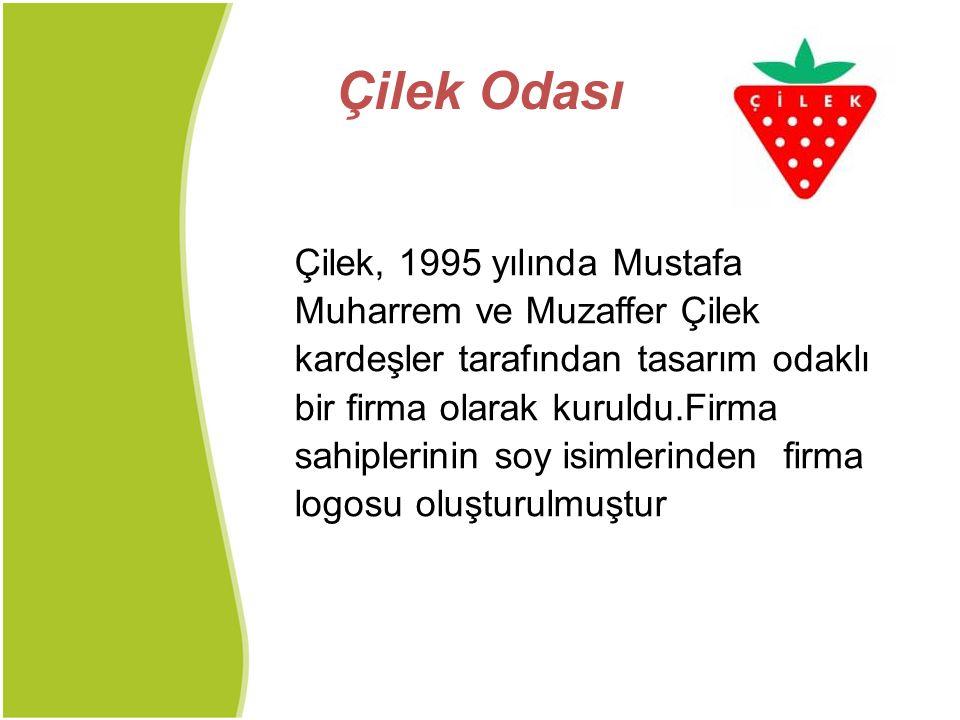 Çilek Odası Çilek, 1995 yılında Mustafa Muharrem ve Muzaffer Çilek
