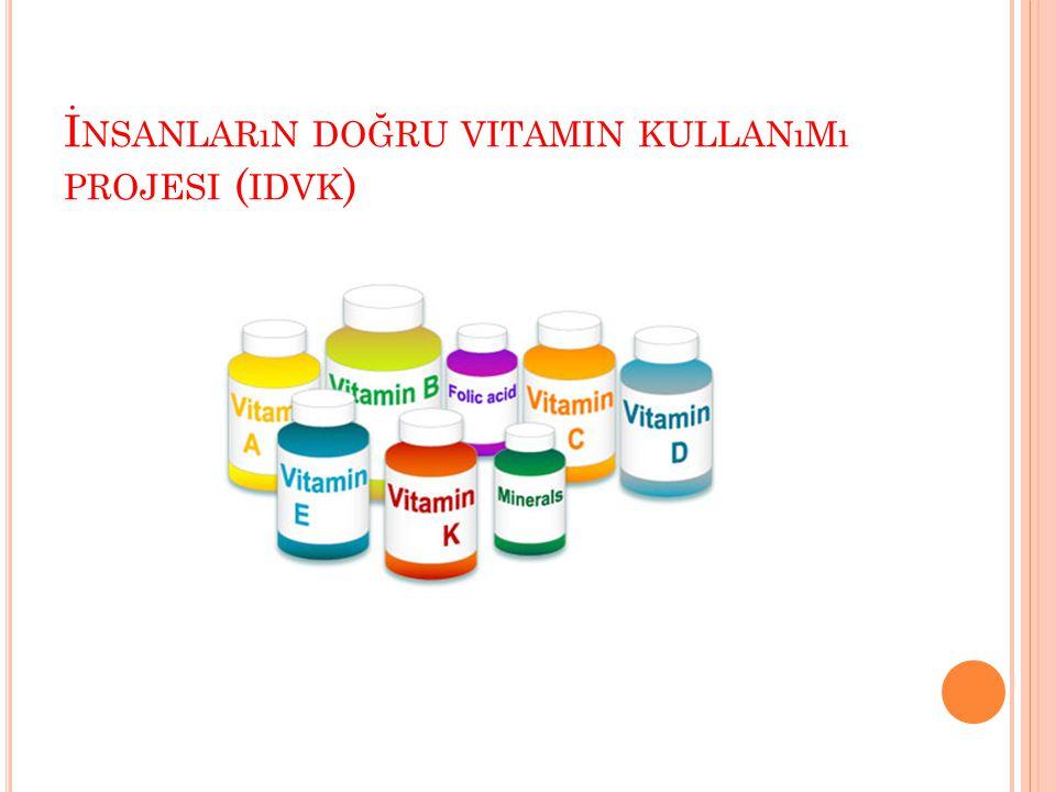 İnsanların doğru vitamin kullanımı projesi (idvk)