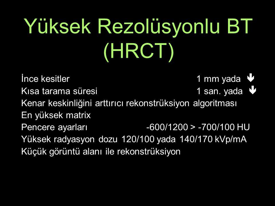 Yüksek Rezolüsyonlu BT (HRCT)