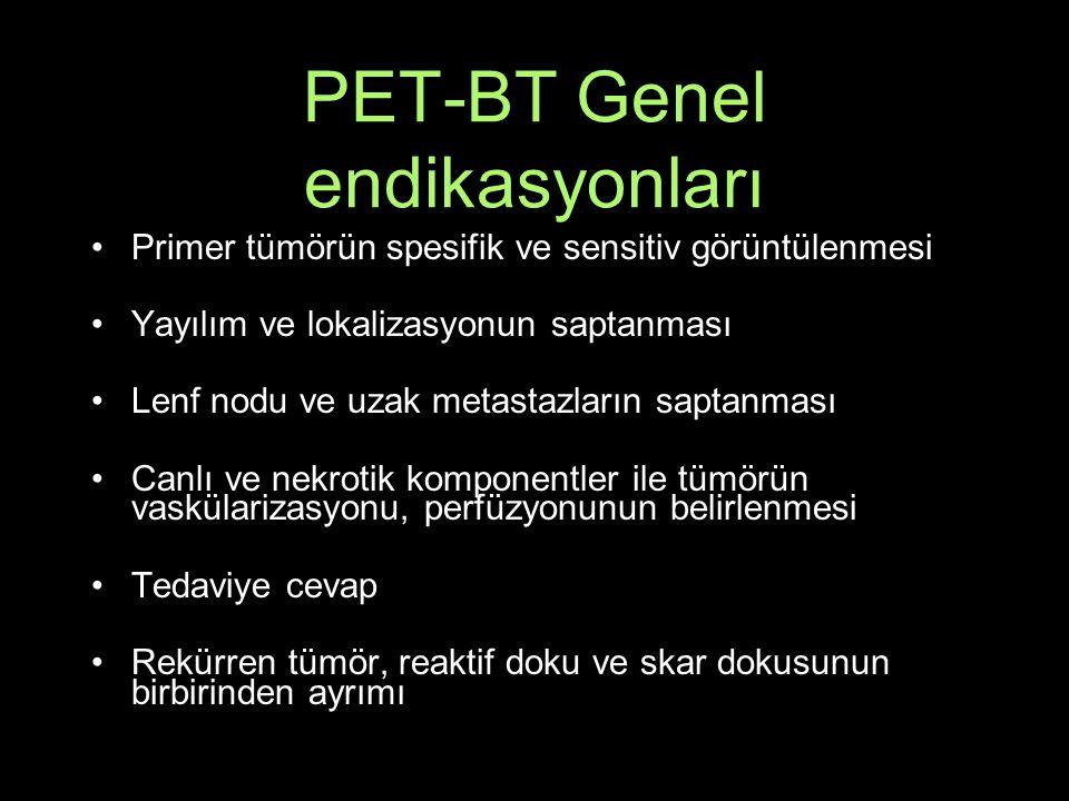 PET-BT Genel endikasyonları