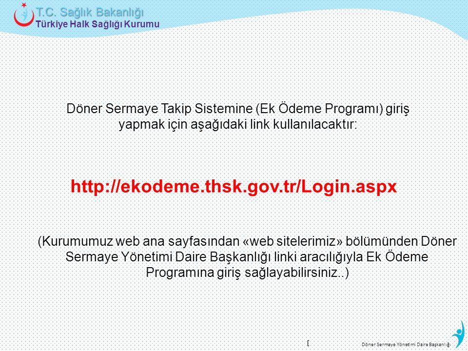 Döner Sermaye Takip Sistemine (Ek Ödeme Programı) giriş yapmak için aşağıdaki link kullanılacaktır: