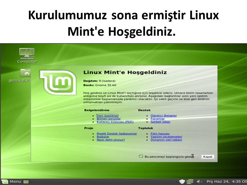 Kurulumumuz sona ermiştir Linux Mint e Hoşgeldiniz.
