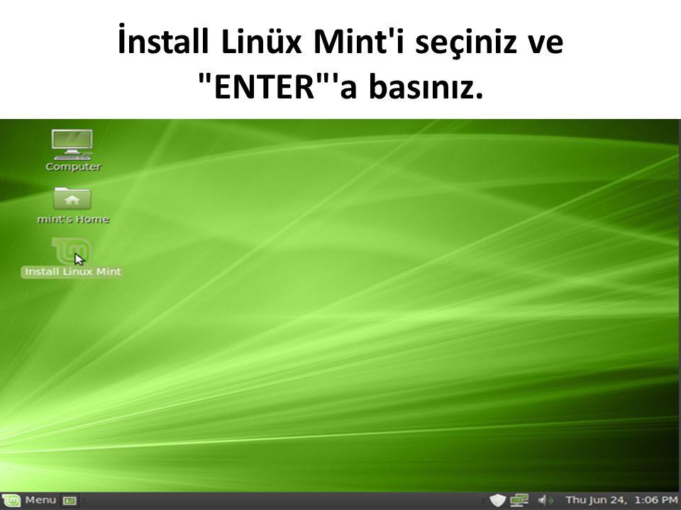 İnstall Linüx Mint i seçiniz ve ENTER a basınız.