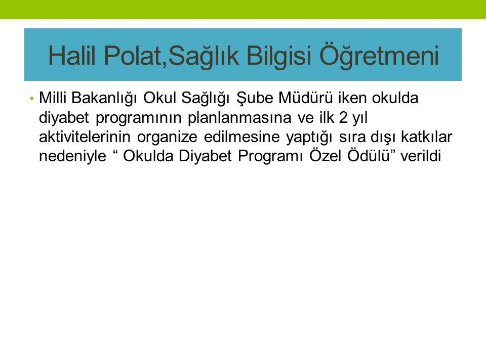Halil Polat,Sağlık Bilgisi Öğretmeni
