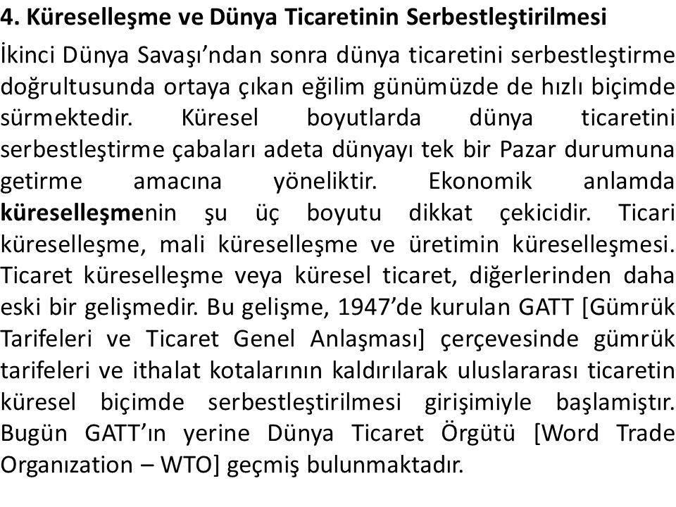 4. Küreselleşme ve Dünya Ticaretinin Serbestleştirilmesi