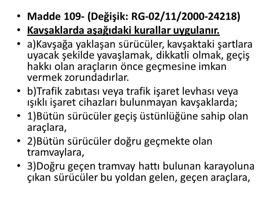 Madde 109- (Değişik: RG-02/11/2000-24218)