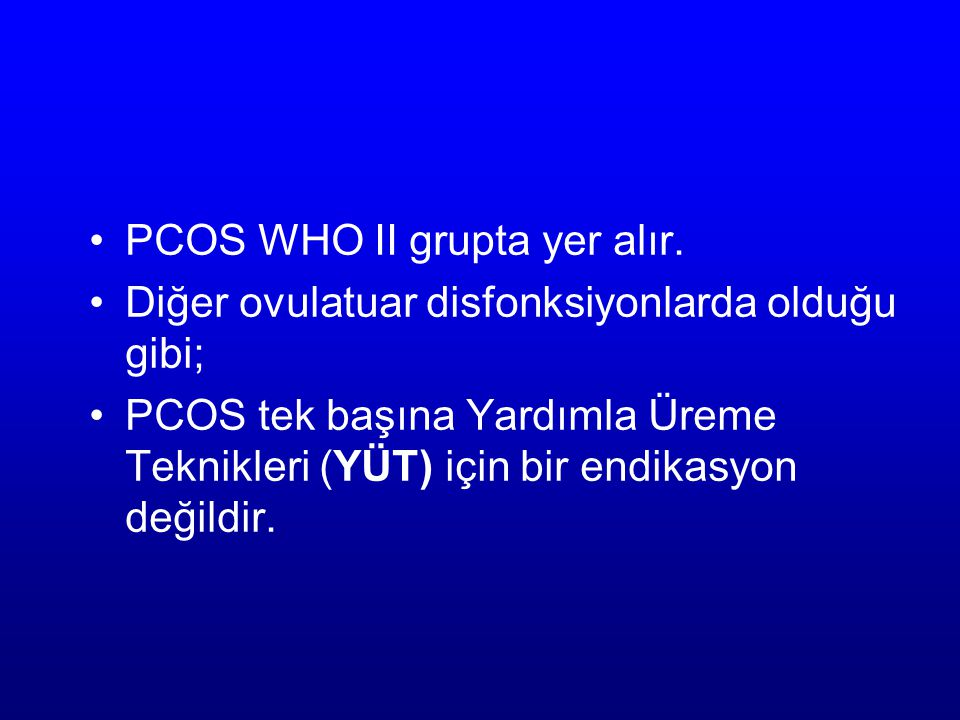 PCOS WHO II grupta yer alır.