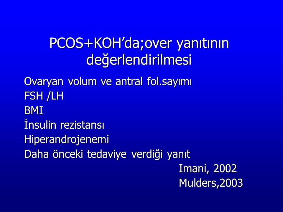 PCOS+KOH'da;over yanıtının değerlendirilmesi
