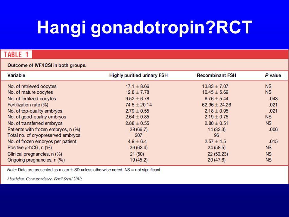 Hangi gonadotropin RCT