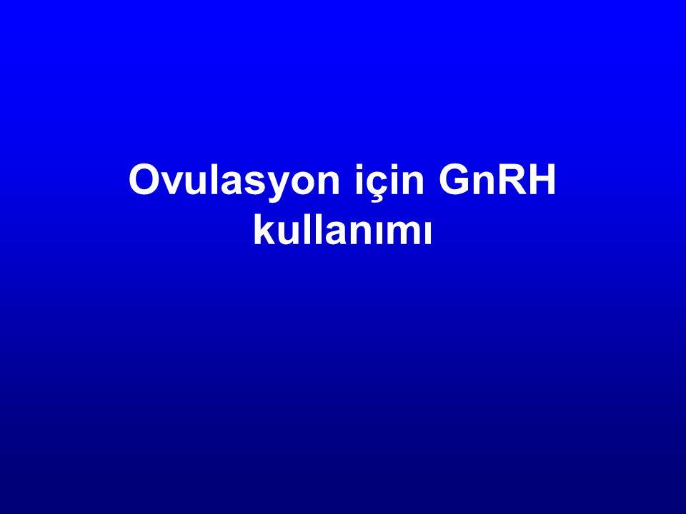 Ovulasyon için GnRH kullanımı