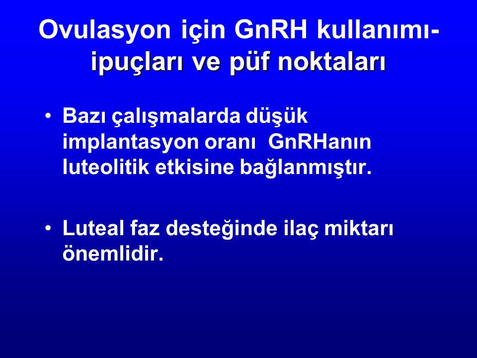 Ovulasyon için GnRH kullanımı- ipuçları ve püf noktaları