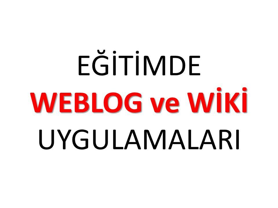 EĞİTİMDE WEBLOG ve WİKİ UYGULAMALARI