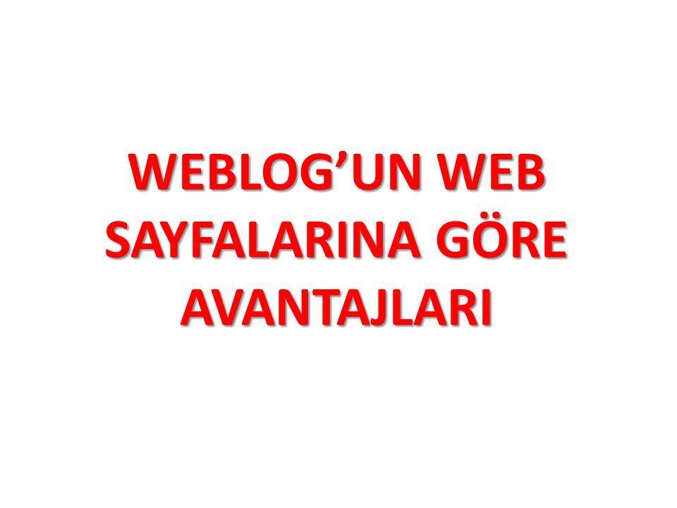 WEBLOG'UN WEB SAYFALARINA GÖRE AVANTAJLARI